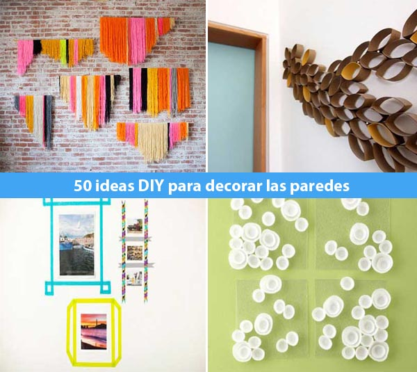 50 ideas diy para decorar las paredes de casa mil ideas for Ideas faciles decoracion